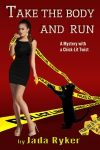 Featured Kindle Scout Campaign: Take the Body and Run by Jada Ryker