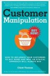 Featured Book: Customer Manipulation:  How to Influence your Customers to Buy More by Chloe Thomas