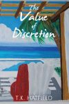 Featured Book: The Value of Discretion by TK Hatfield