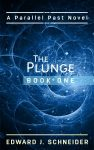 Featured Book: The Plunge (Parallel Past Series) by Edward J Schneider