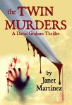 Featured Book: The Twin Murders by Janet Martinez