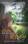 Before She Became a Lady by Wareeze Woodson