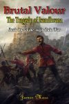 Featured Book: Brutal Valour: The Tragedy of Isandlwana by James Mace