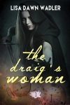 Featured Book: The Draig's Woman by Lisa Dawn Wadler