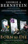 Born To Die by George A Bernstein