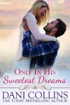 Featured Book: Only In His Sweetest Dreams by Dani Collins