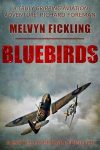 Featured Book: Bluebirds: A Battle of Britain Novel by Melvyn Fickling