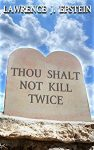 Featured Kindle Scout eBook: Thou Shalt Not Kill Twice by Lawrence Epstein