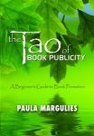 Featured Book: The Tao of Book Publicity: A Beginner's Guide to Book Promotion by Paula Margulies