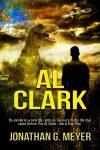 AL CLARK (Book One) by Jonathan G. Meyer