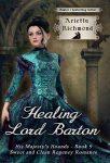 Featured Book: Healing Lord Barton by Arietta Richmond