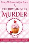 A Cherry Sinister Murder by Nancy McGovern