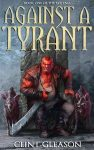 Featured Book: Against a Tyrant by Clint Gleason