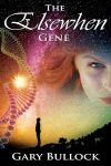 The Elsewhen Gene by Gary Bullock