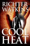 Featured Book:Cool Heat: A Marco Cruz Novel by Richter Watkins