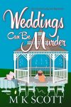 Featured Book: Weddings Can Be Murder by M K Scott