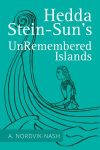 Featured Book: Hedda Stein-Sun's UnRemembered Islands by Anthony Nordvik-Nash