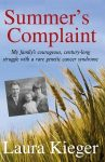 Featured Book: Summer's Complaint, My family's courageous, century-long struggle with a rare genetic cancer syndrome by Laura Kieger