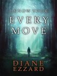 Featured Book: I Know Your Every Move by Diane Ezzard