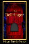 Featured Book: The Bellringer by William Timothy Murray