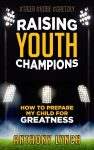 Featured Book: Raising Youth Champions by Anthony Lynch