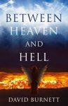 Between Heaven and Hell by David Burnett