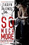 So Much More by Taryn Plendl