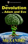 The Devolution of Adam and Eve (TIO Book 2) by Mit Sandru