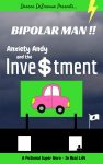 Featured Book: Bipolar Man!!: Anxiety Andy and the Investment by Darren DeSmeaux
