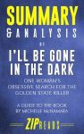 Summary & Analysis of I'll Be Gone in the Dark by ZIP Reads