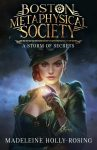 Featured Book: Boston Metaphysical Society: A Storm of Secrets by Madeleine Holly-Rosing
