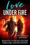 Featured Book: Love Under Fire by Twenty-one Authors